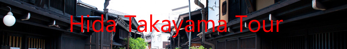 Hida Takayama Tour